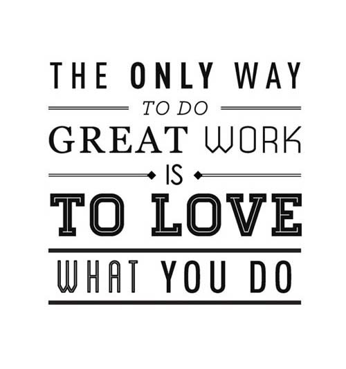 The Only Way to Do Great Work is to Love What You Do quote by Steve Jobs. Art Typography. Motivation & inspiration for artists and entrepreneurs. Small business encouragement. Creative people.