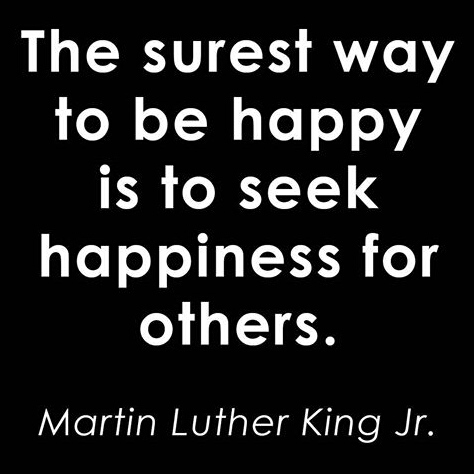 Martin Luther King Jr. quote about finding happiness in helping others. Inspirational, motivational & positive encouragement for daily life.