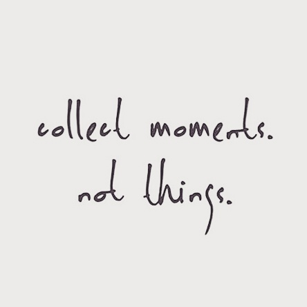 Collect Moments Not Things Quote by @itscathariss on Instagram. Live in the moment. Daily encouragement. Inspirational, motivational quote.
